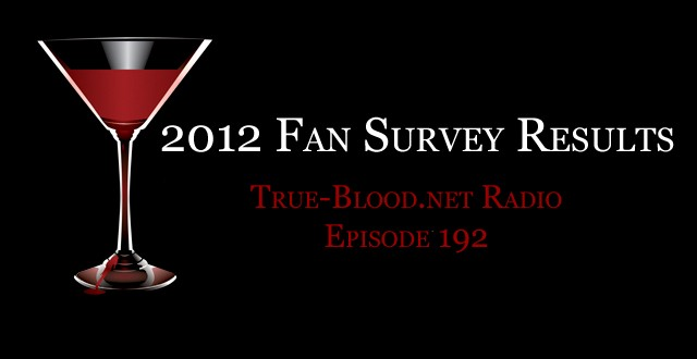 True Blood Radio 192: True Blood Fan Survey Results