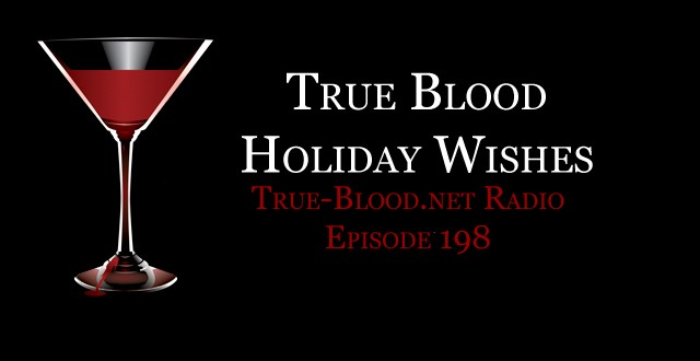True Blood Radio 198: True Blood Holiday Greetings