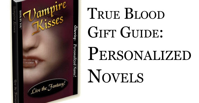 True Blood Gift Guide: Personalized Vampire Novel