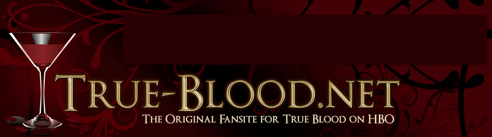 True-Blood.net &#8211; The Authority on all things True Blood