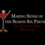 True Blood Radio 204: Making Sense of the Season 6 Trailer