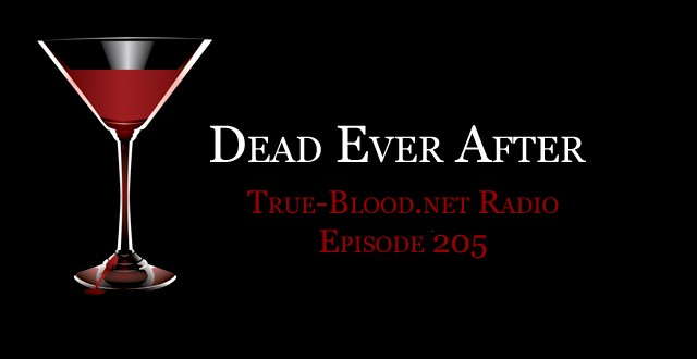 True Blood Radio 205: Dead Ever After