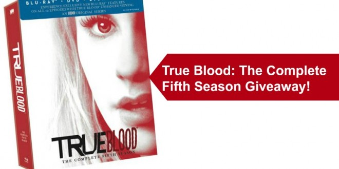 Enter to Win a True Blood Season 5 DVD Set!