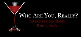 True Blood Radio 206: Who Are You, Really? + Jamie Gray Hyder Interview