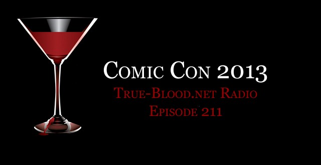 True Blood Radio 211: Comic Con 2013