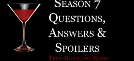 True Blood Radio 218: Season 7 Questions, Answers, & Spoilers